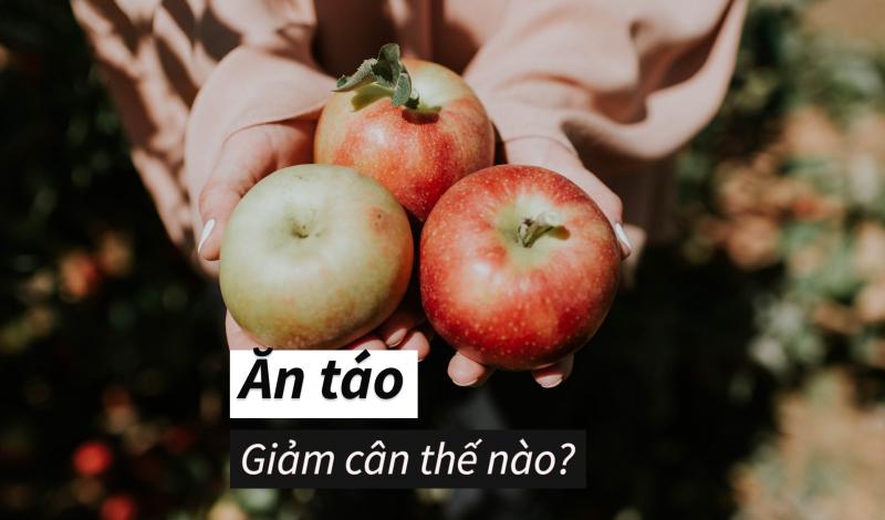 5 Cách ăn táo giảm cân nhanh- hiệu quả trong 1 tuần!